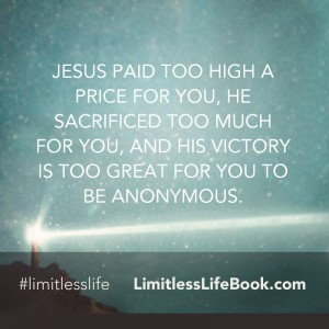 <p>Jesus paid too high a price for you, He sacrificed too much for you, and His victory is too great for you to be anonymous</p>
