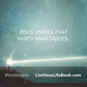 <p>Jesus unifies that which man divides.</p>