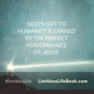 <p>God's gift to humanity is earned by the perfect performance of Jesus</p>