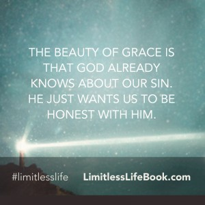 <p>The beauty of grace is that God already knows about our sin. He just wants us to be honest with Him.</p>