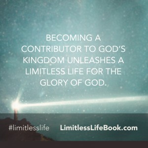 <p>Becoming a contributor to God's kingdom unleashes a limitless life for the glory of God.</p>